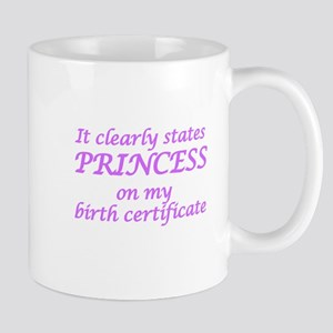 IT CLEARLY STATES PRINCESS ON MY BIRTH  Mug